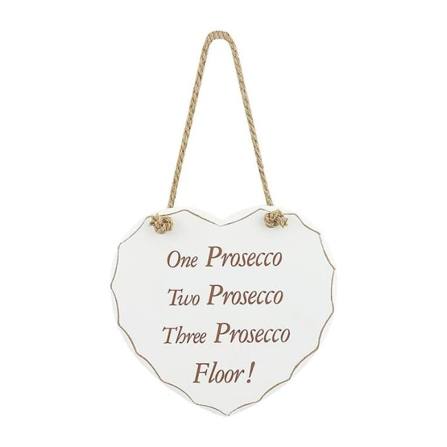 Shabby chic heart - One Prosecco Two Prosecco Three Prosecco Floor!