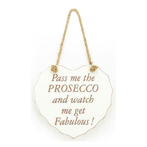 Shabby chic heart - Pass me the Prosecco and watch me get Fabulous!