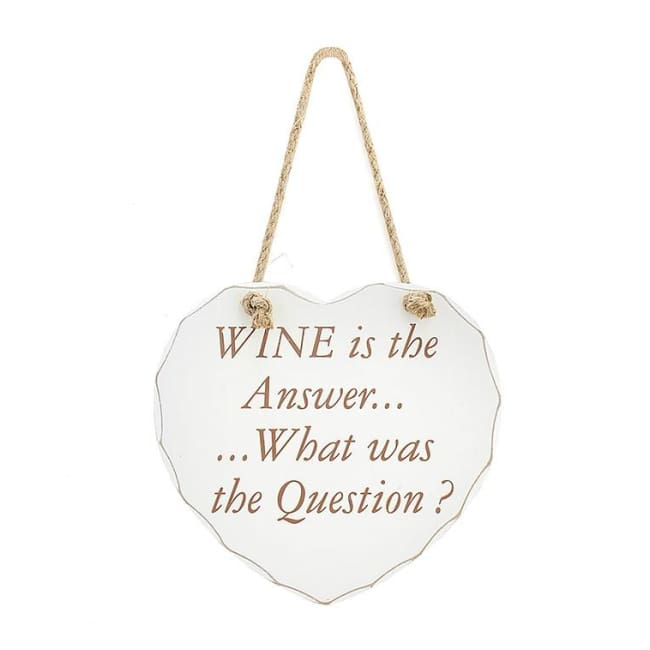 Shabby chic heart - Wine is the Answer ..What was the Question?