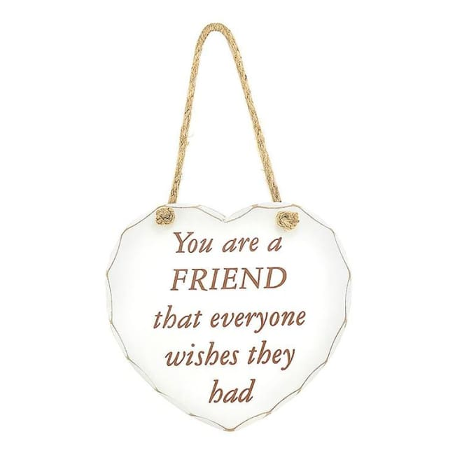 Shabby chic heart - You are a Friend that everyone wishes they had