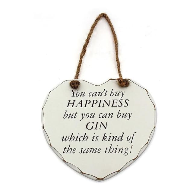 Shabby Chic Heart - You Cant Buy Happiness But You Can Buy Gin Which Is Kind Of The Same Thing! - Gift - Plaque