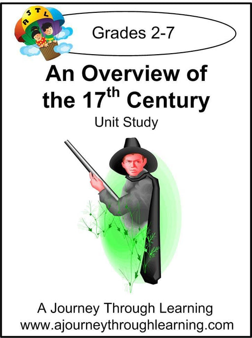 An Overview of the 17th Century Unit Study | A Journey Through Learning Lapbooks