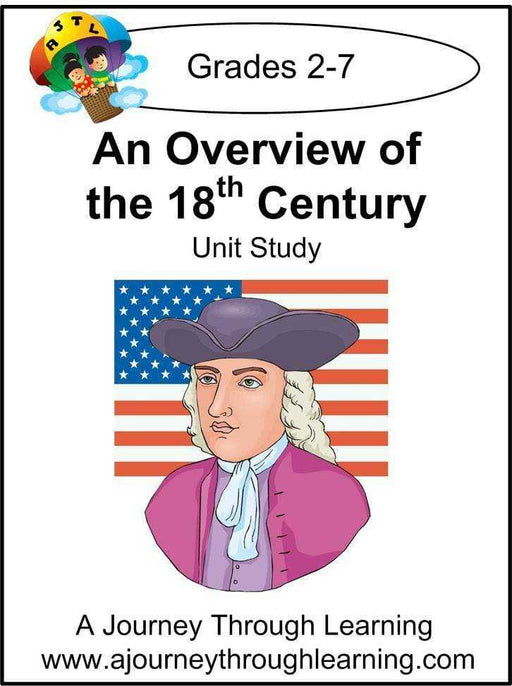 An Overview of the 18th Century Unit Study - A Journey Through Learning Lapbooks