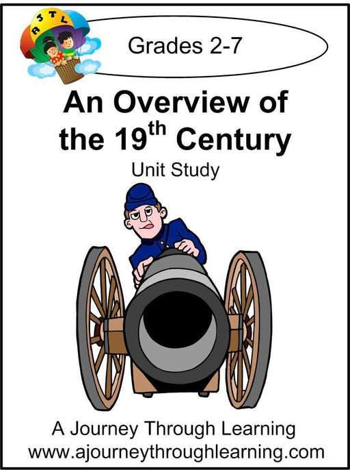 An Overview of the 19th Century Unit Study | A Journey Through Learning Lapbooks