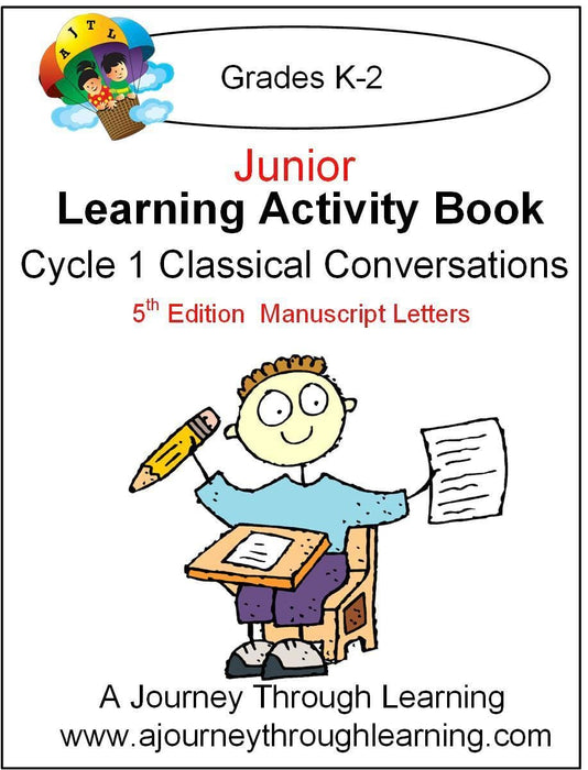 Classical Conversations Cycle 1 Junior Learning Activity Book 5th Edition (MANUSCRIPT LETTERS) - A Journey Through Learning Lapbooks