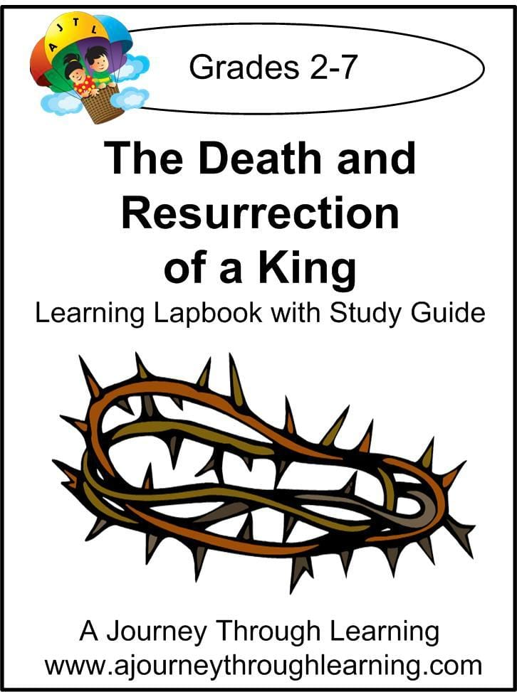 Jesus-Death and Resurrection of a King Lapbook with Study Guide - A Journey Through Learning Lapbooks
