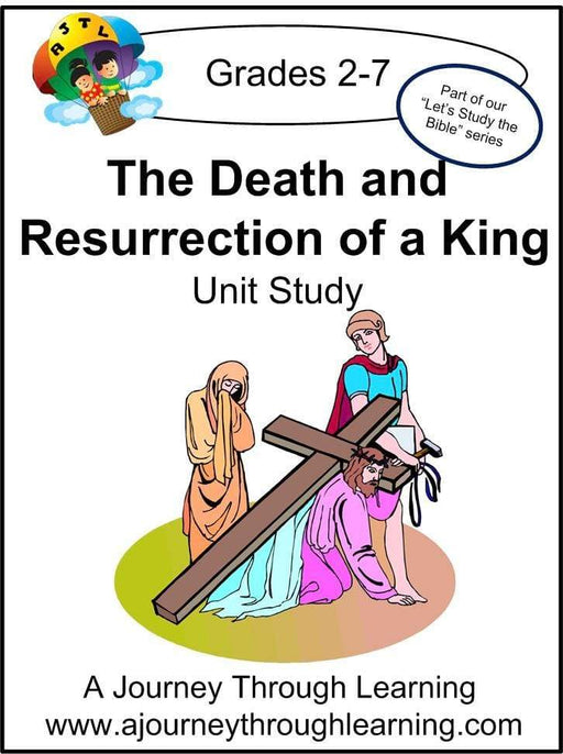 Jesus-Death and Resurrection of A King Unit Study | A Journey Through Learning Lapbooks