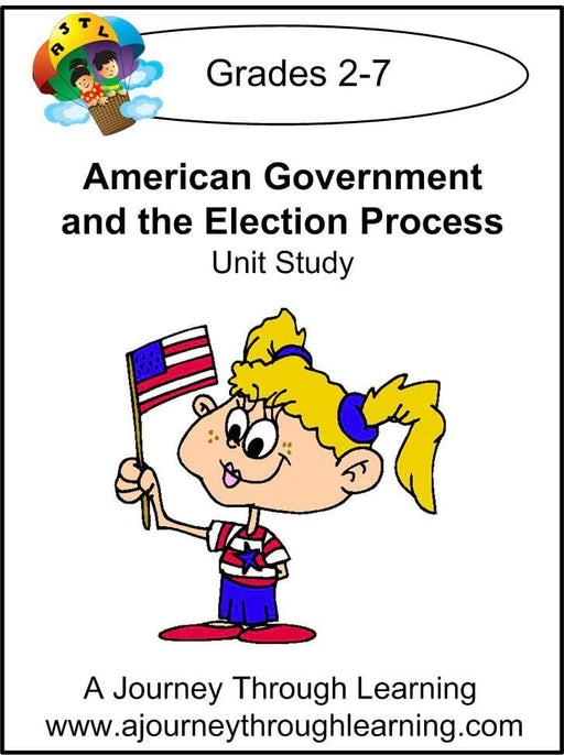 Government and the Election Process Unit Study - A Journey Through Learning Lapbooks