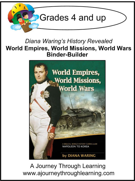 Diana Waring History Revealed-World Empires, World Missions, World Wars Binder-Builder - A Journey Through Learning Lapbooks