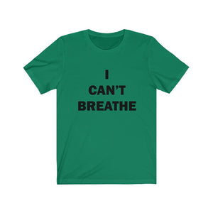 I Can't Breathe Tee, Black Lives Matter Shirt, George Floyd Shirt, Unisex Shirt, Protester Shirt, Anti Police, Anti Government