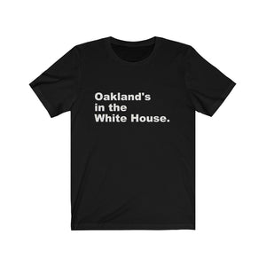 """OAKLAND'S IN THE WHITE HOUSE"" FRONT/BACK TEE (BLACK)"