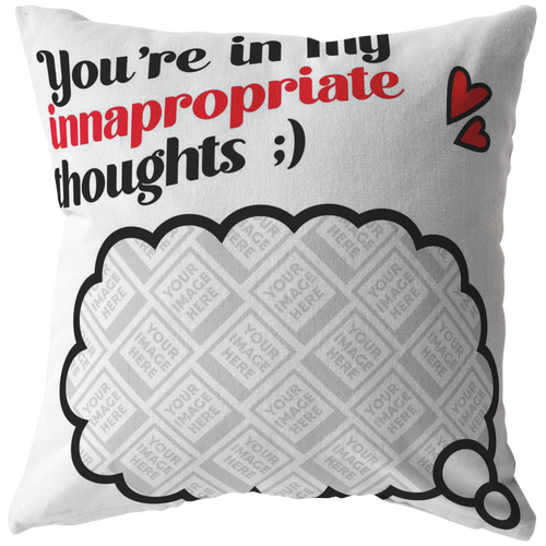 Inappropriate Thoughts Personalized Pillow