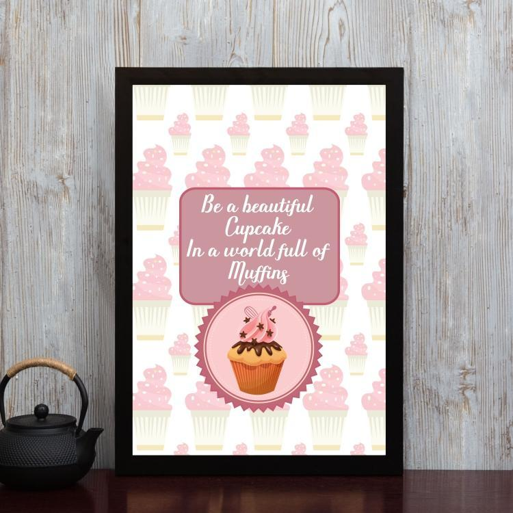Be a cupcake- Framed Poster