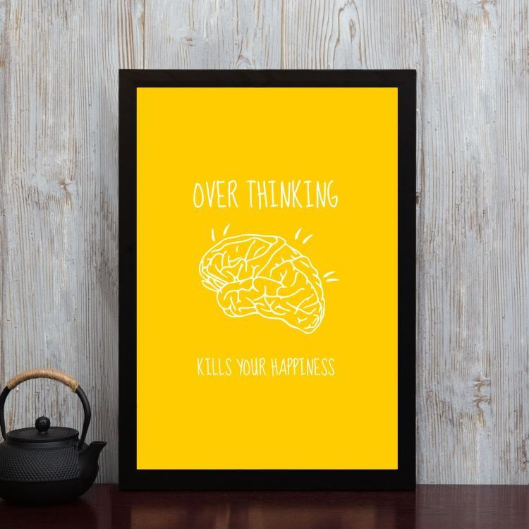 Don't Overthink- Framed Poster