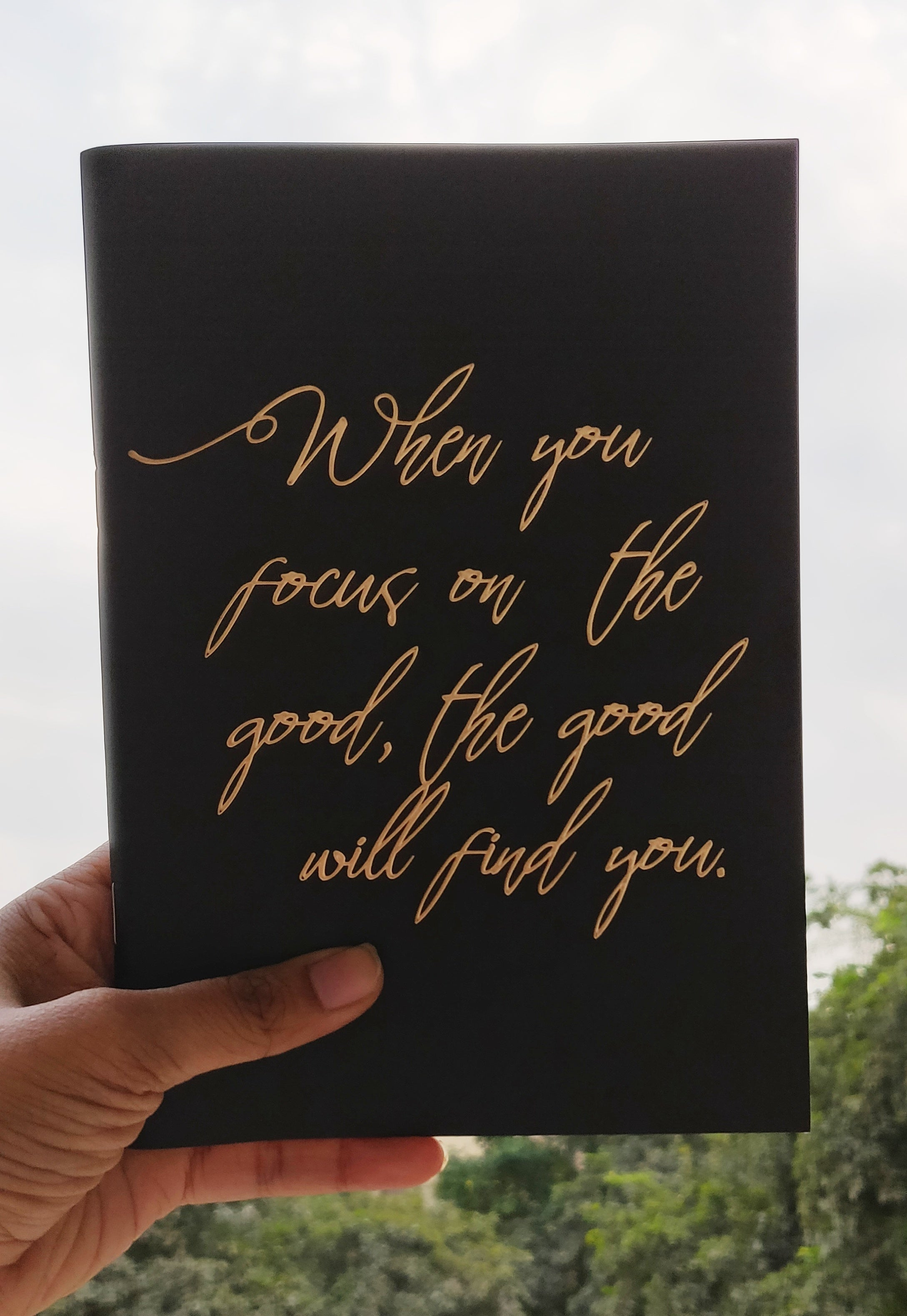 Focus On The Good - Gold Printed Notebook