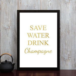 Save Water, Drink Champagne- Framed Poster