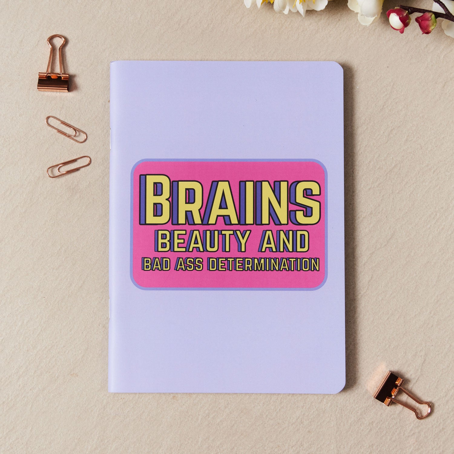 Brains, Beauty and Badass Determination - Notebook