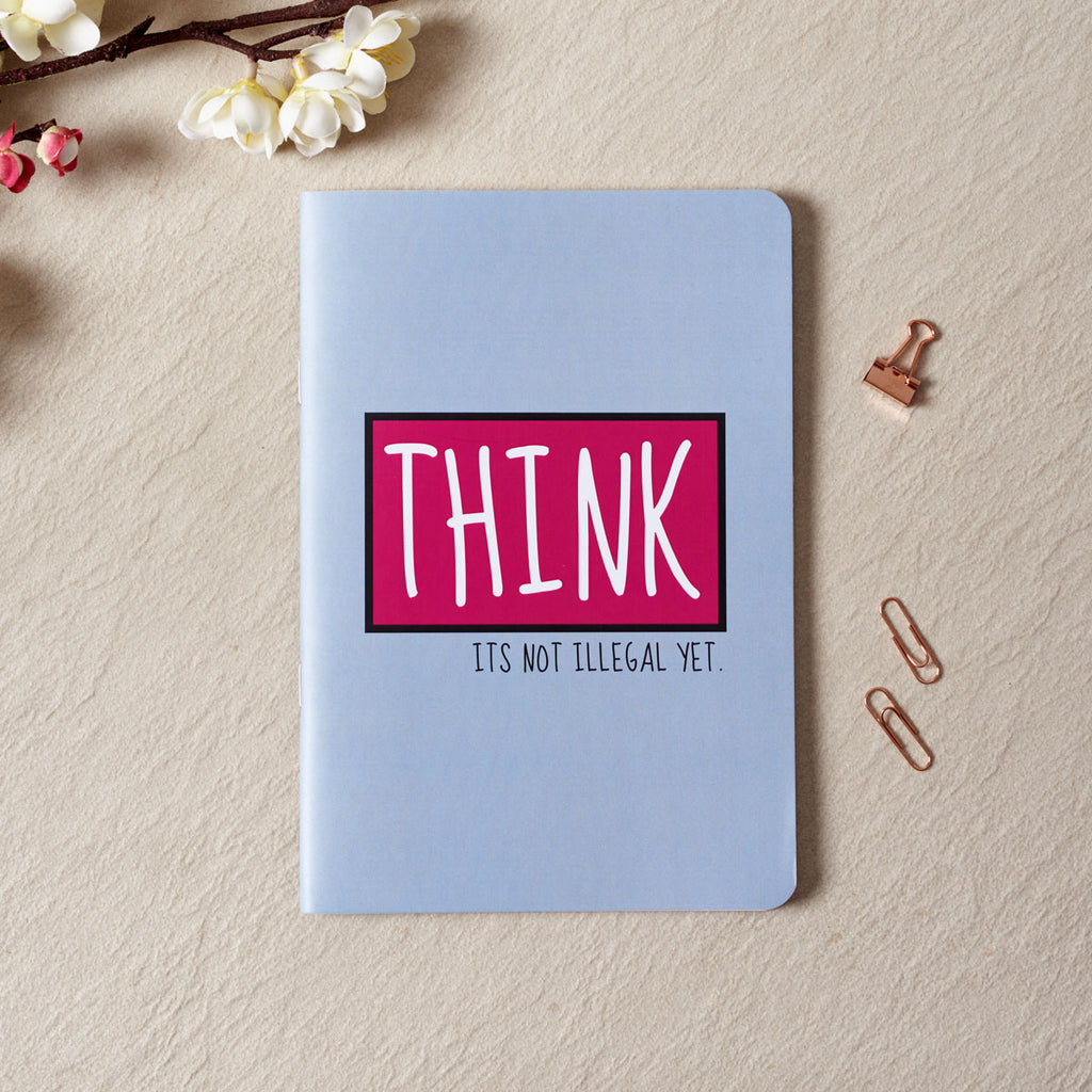 THINK - It's Not Illegal Notebook