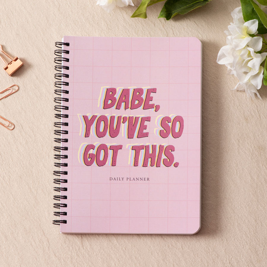 Babe, You've So Got This - Daily Planner