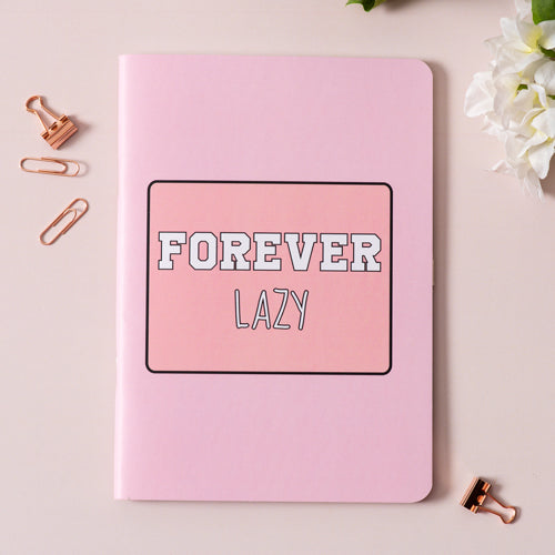 Forever Lazy Notebook