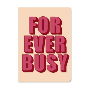 Forever Busy Notebook