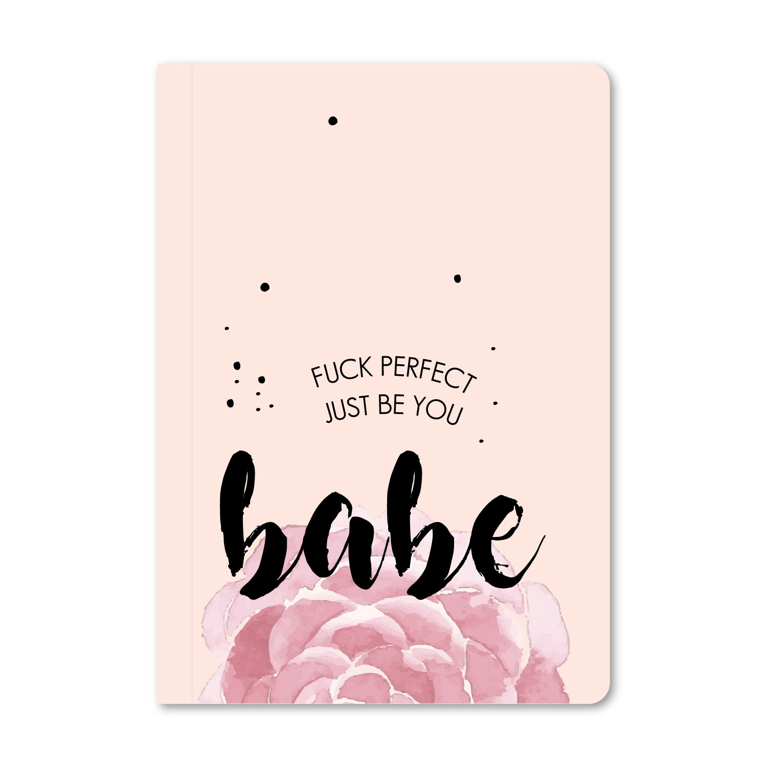 Be You Babe Notebook