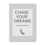 Chase Your Dreams In High Heels Notebook