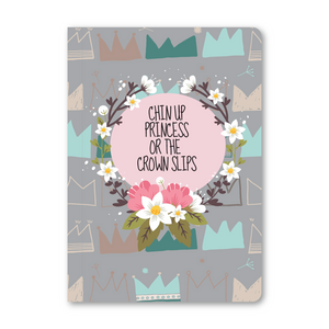Chin Up Princess Notebook