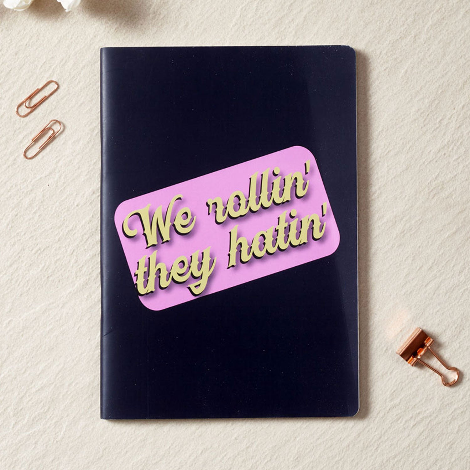 We Rollin' They Hatin Notebook