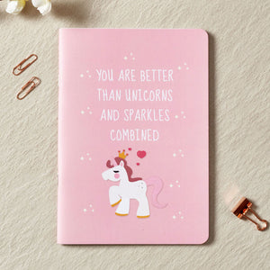 You're Better Than Unicorns And Sparkles Combined Notebook