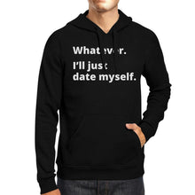 Date Myself Unisex Black Pullover Hoodie Humorous Graphic Gift Idea