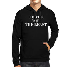 I Hate You The Least Unisex Black Hoodie Funny Quote Gift Ideas