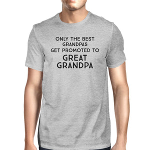Only The Best Grandpas Get Promoted To Great Grandpa Mens Grey Shirt