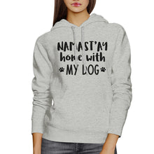 Namastay Home With My Dog Gray Hoodie Cute Mothers Day Gift Ideas