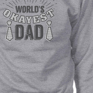 World's Okayest Dad Unisex Grey Vintage Style Sweatshirt For Dad