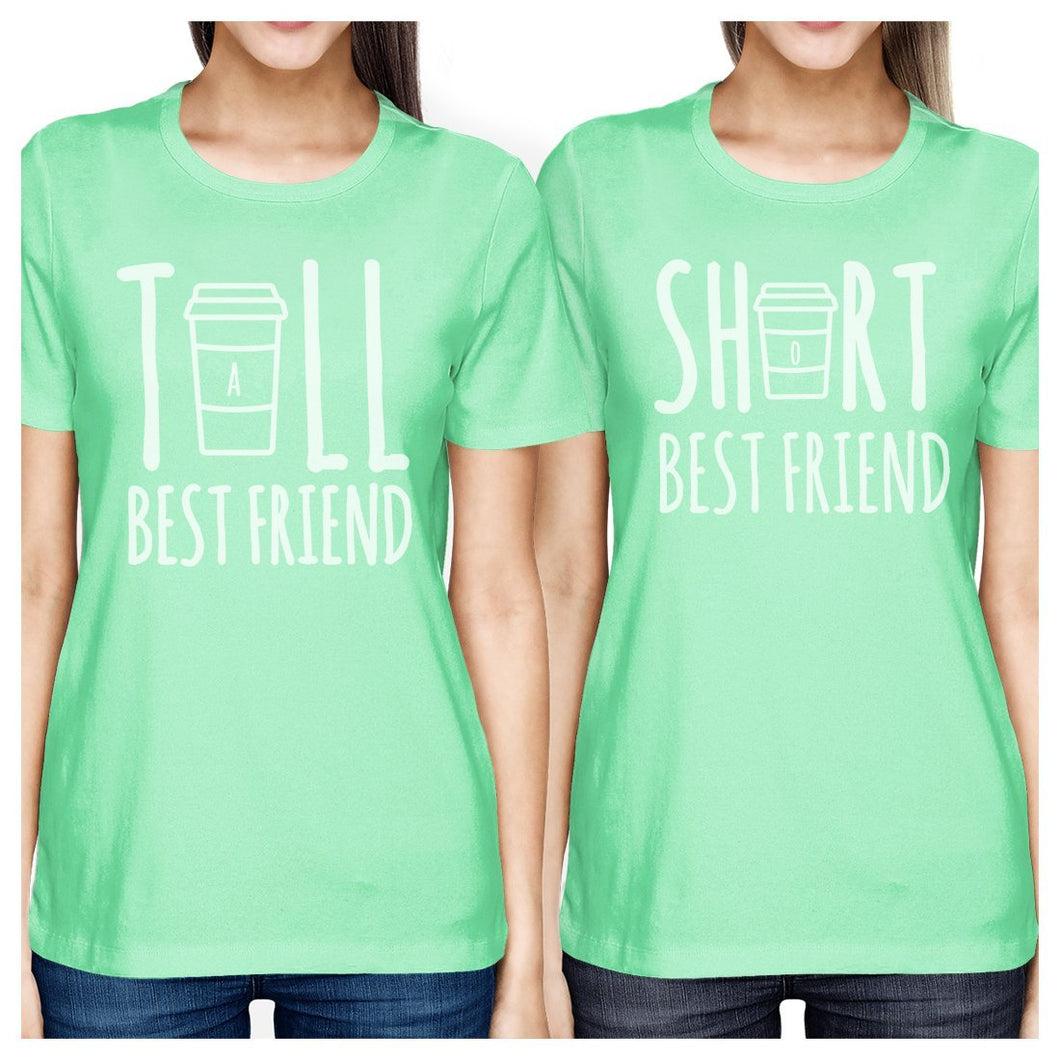 Tall Short Cup BFF Matching Shirts Womens Mint For Friends Birthday