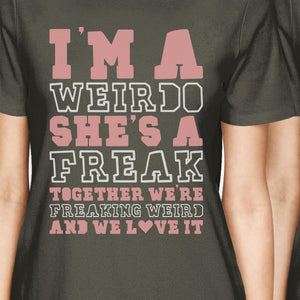 Weirdo Freak BFF Matching Shirts Womens Cool Grey For Friends Gifts