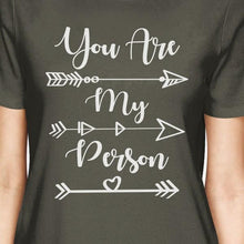 You Are My Person BFF Matching Dark Grey Shirts