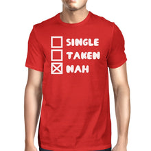 Single Taken Nah Mens Red T-shirt Humorous Graphic Light-Weight Tee