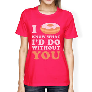 I Doughnut Know Hot Pink T Shirt Funny Design Letter Printed