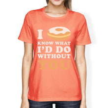 I Doughnut Know Peach Round Neck Shirt Funny Gift Idea For Her