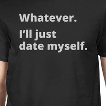 Date Myself Men's Black Graphic T-Shirt Funny Saying Gift For Him