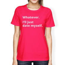 Date Myself Hot Pink Cotton T Shirt Funny Design Letter Printed