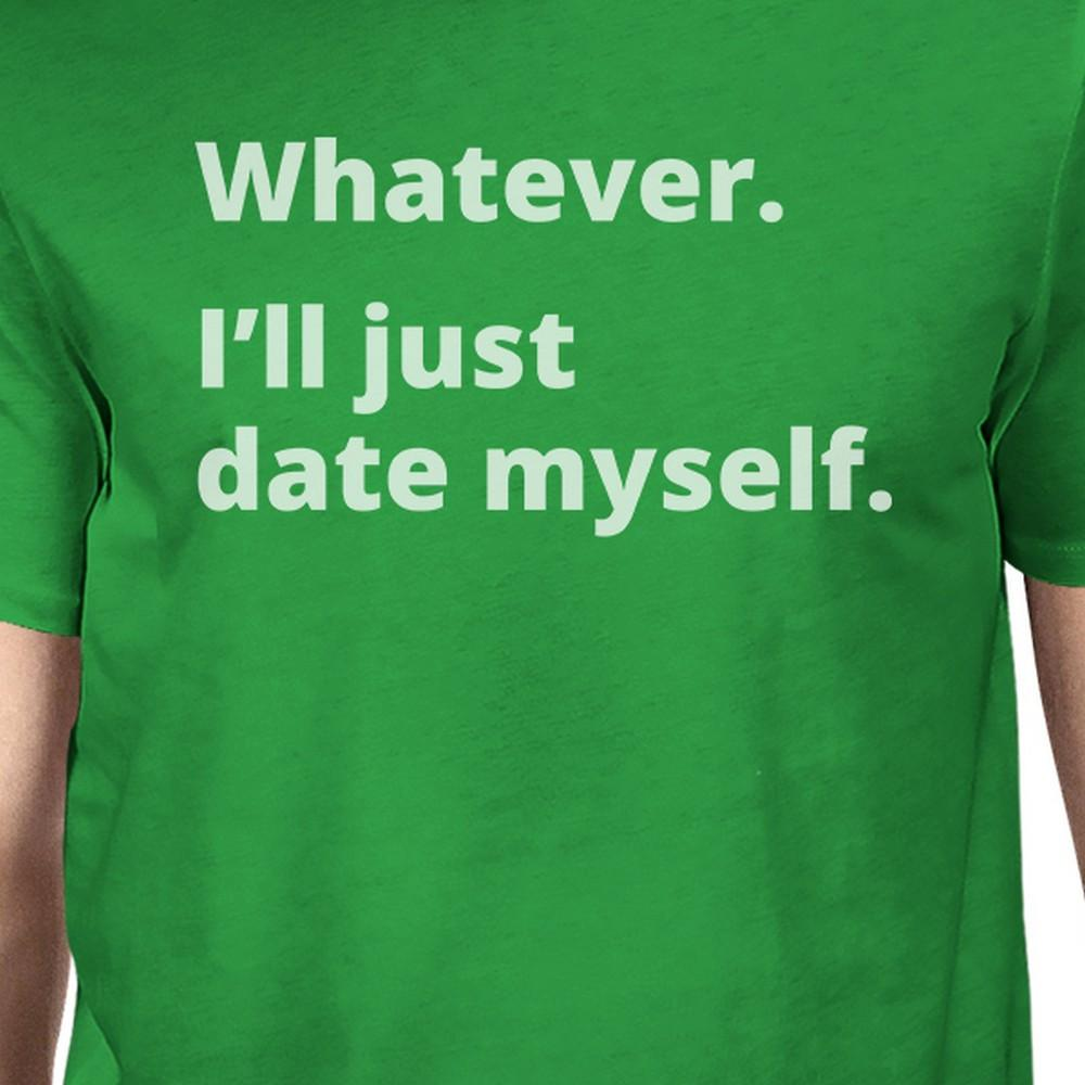 Date Myself Men's Kelly Green Cotton T-Shirt Funny Graphic Shirt