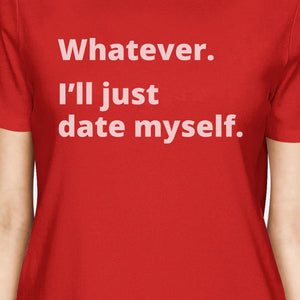 Date Myself Womens Red Short Sleeve T Shirt Cute Graphic Design