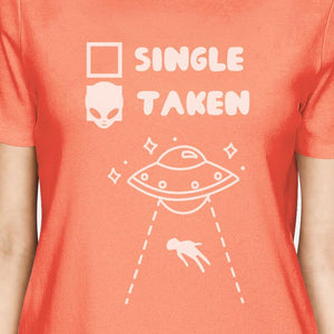 Single Taken Alien Peach Round Neck Shirt Funny Gifts For Her