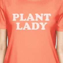 Inc Plant Lady Womens Peach T-Shirt Funny Graphic Gift Idea For Her