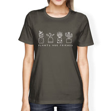 Plants Are Friends Dark Grey Unique Design Womens Tee Gift For Moms