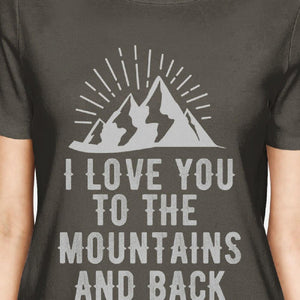 Mountain And Back Women's Dark Grey T Shirt Cute Gift Idea For Him