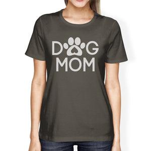 Dog Mom Womens Dark Grey T Shirt Cute Graphic Tee Gifts For Moms